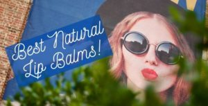 Best Natural Lip Balms