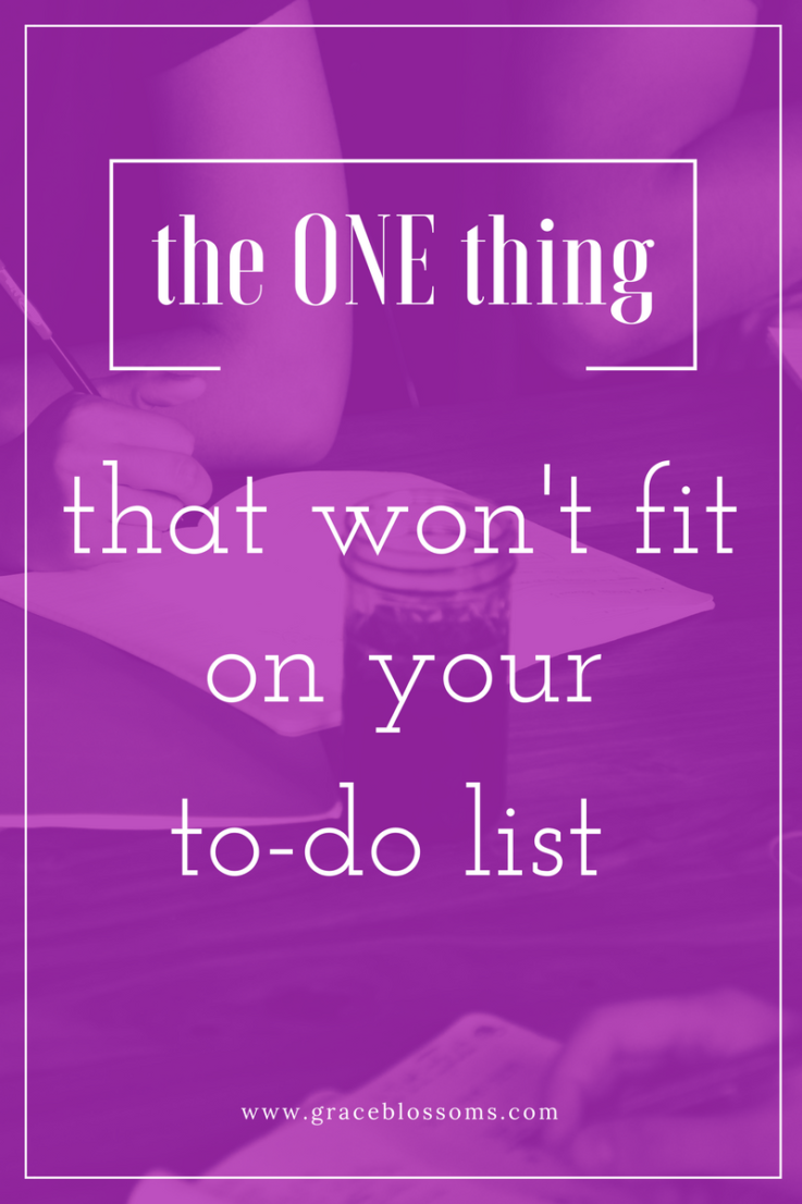 The one thing that won't fit on your to-do list might suprise you and is well worth your time to look into and see how it fits you.