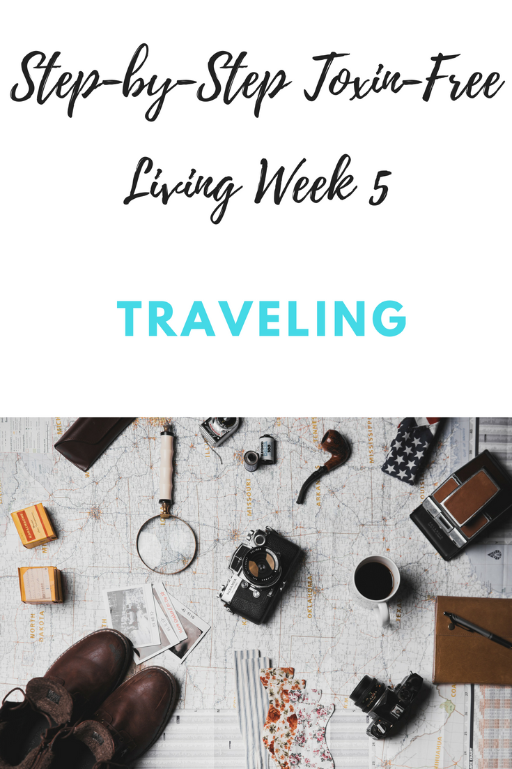 Step-by-Step Toxin-Free Living Week 5: Traveling (3).png