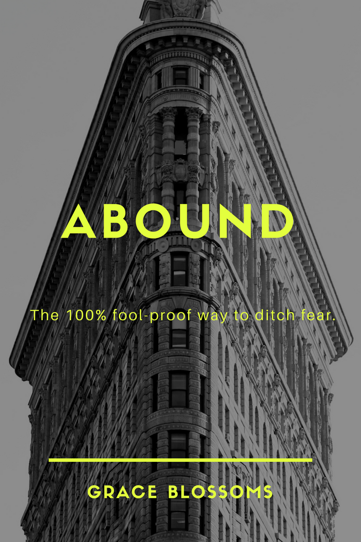 Abound. The 100% fool-proof way to ditch fear. .png