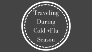 Traveling tips during cold + flu season and walking away unscathed is much easier than you may think. Here we share our best wellness tips.