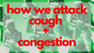 How we Attack Cough and Congestion