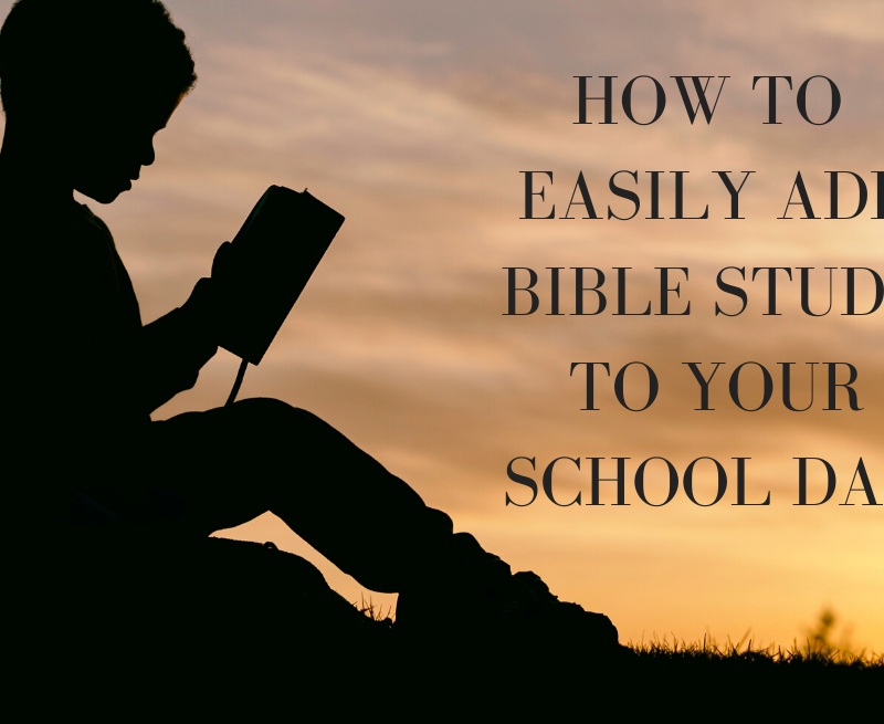 How to Easily Add Bible Study into your School Day