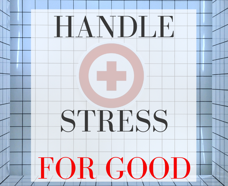 Handle Stress For Good