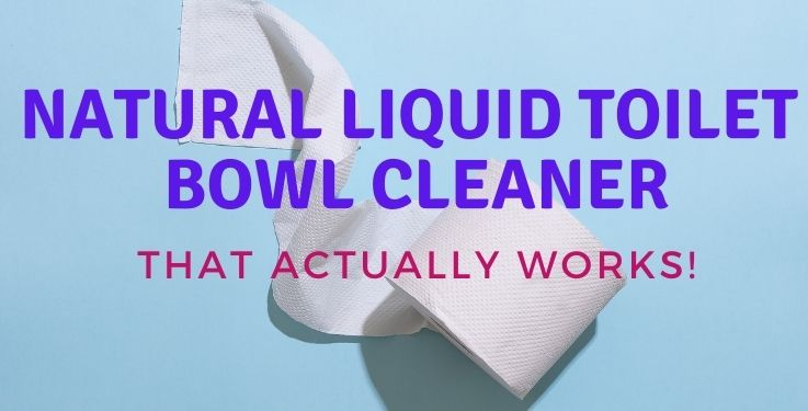Natural liquid toilet bowl cleaner that actually works